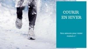 comment etre motiver pour courir en hiver