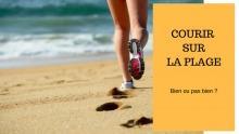 Courir sur La Plage : Vous N'imaginez Pas à Quel Point Cela Peut vous Faire Progresser !