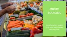 Mieux manger : les alternatives locales et en ligne pour changer ses habitudes sans se ruiner