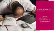 La Folie du Burnout : Causes, Symptômes & Traitements Pour Vous en Sortir