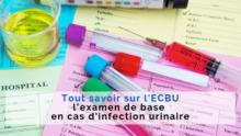 examen infection urinaire ECBU