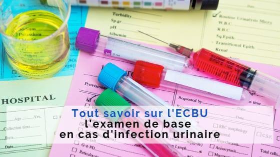 examen infection urinaire ECBU