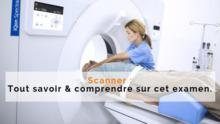 guide examen medical scanner