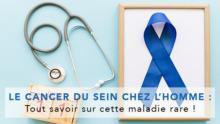 le-cancer-du-sein-chez-l'home